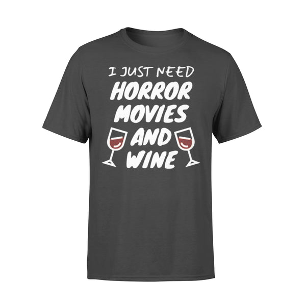 I Just Need Horror Movies And Wine T-shirt L By AllezyShirt
