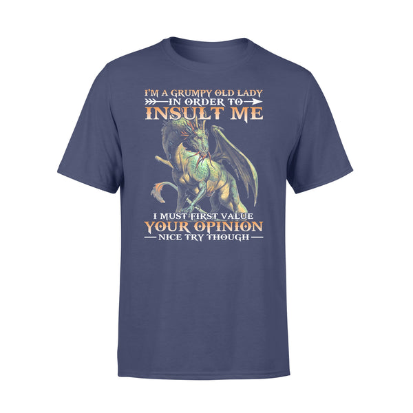 Dragon I'm A Grumpy Old Lady In Order To Insult Me I Must First Value Your Opinion Nice Try T-shirt XL By AllezyShirt