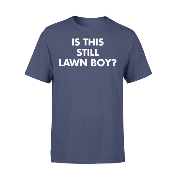 Is This Still Lawn Boy T-Shirt XL By AllezyShirt