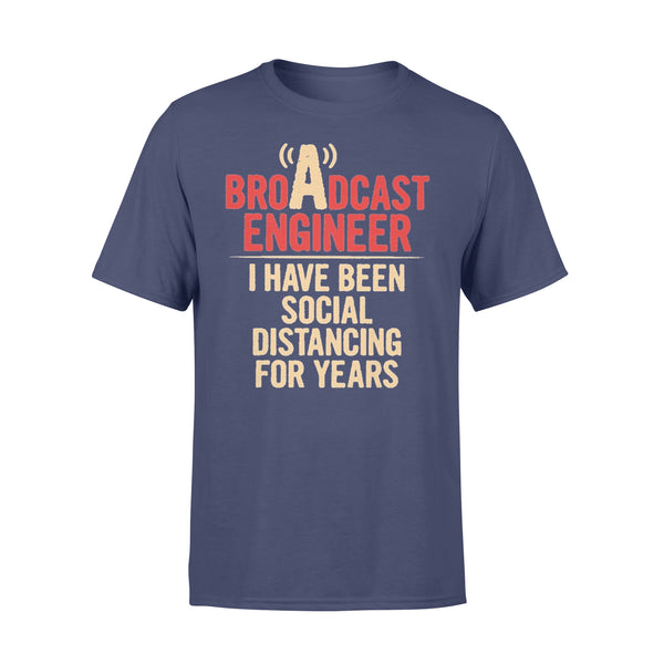 Broadcast Engineer I Have Been Social Distancing For Years T-shirt XL By AllezyShirt