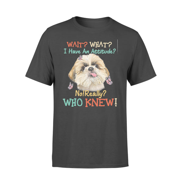 Wait What I Have An Attitude No Really Who Knew West Highland Shih Tzu T-shirt L By AllezyShirt