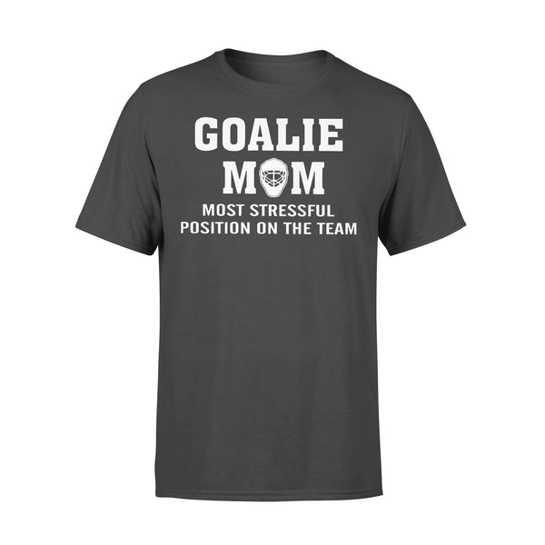 Hockey Goalie Mom Most Stressful Position On The Team T-shirt L By AllezyShirt