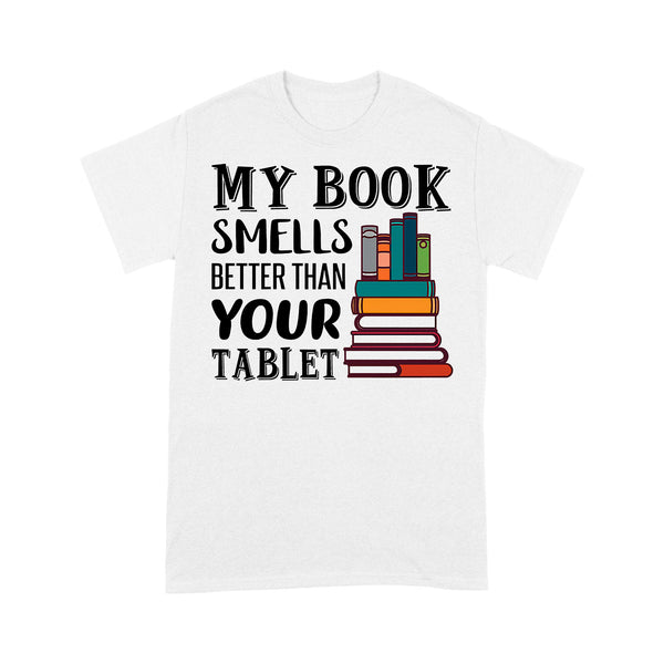 My Book Smells Better Than Your Tablet T-shirt L By AllezyShirt