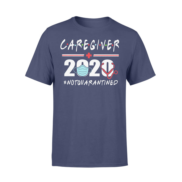 Caregiver 2020 #notquarantined Shirt XL By AllezyShirt