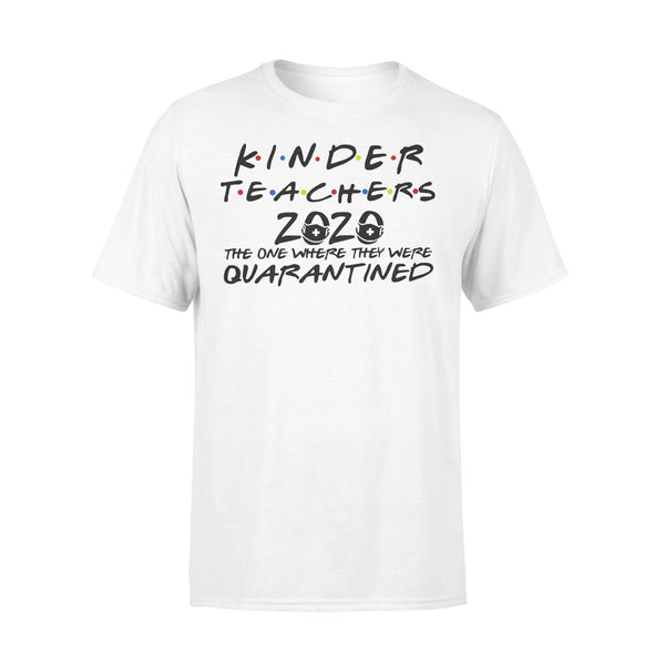 Kinder Teachers 2020 The One Where They Were Quarantined Shirt L By AllezyShirt