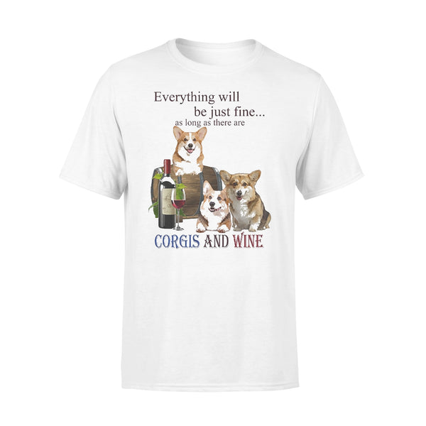 Everything Will Be Just Fine As Long As There Are Corgi And Wine T-shirt L By AllezyShirt
