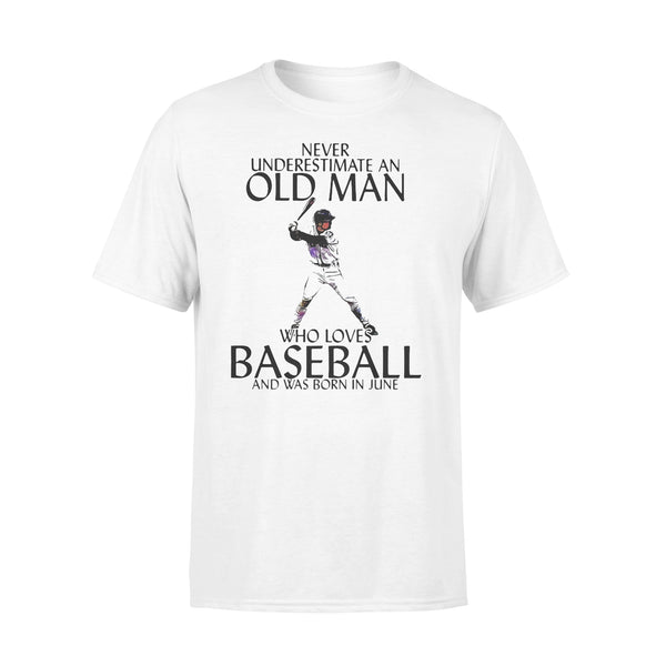 Never Underestimate An Old Man Who Loves Baseball And Was Born In June T-shirt L By AllezyShirt