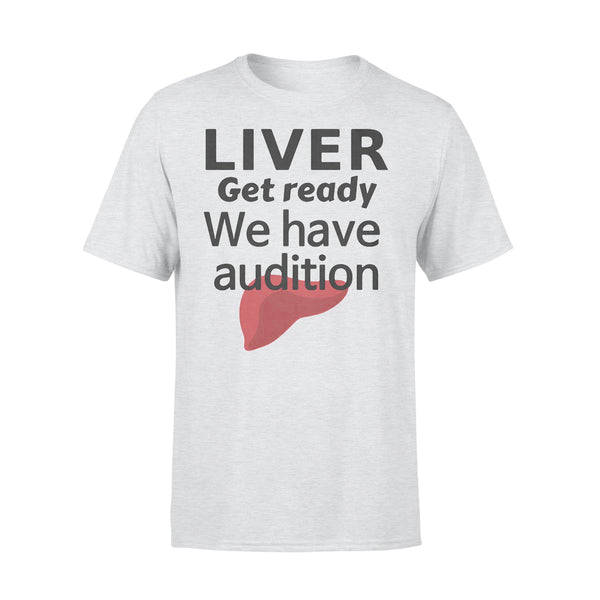 Liver Get Ready We Have Audition Shirt L By AllezyShirt