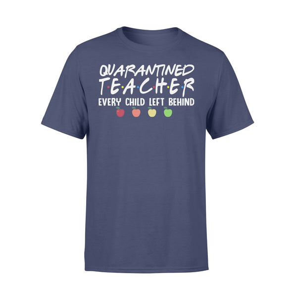 Quarantined Teacher Every Child Left Behind Shirt XL By AllezyShirt