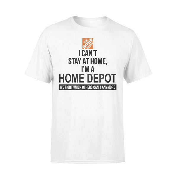 I Can't Stay At Home I'm A Home Depot Shirt L By AllezyShirt