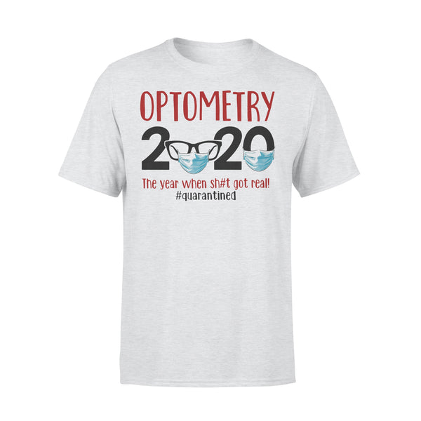 Optometry 2020 The Year When Shit Got Real Quarantined Covid-19 T-Shirt XL By AllezyShirt