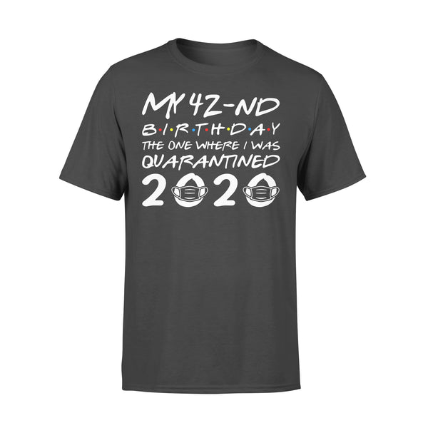 My 42Nd Birthday The One Where I Was Quarantined T-Shirt L By AllezyShirt