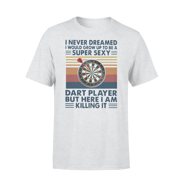 I Never Dreamed I'd Grow Up To Be A Super Sexy Dart Player But Here I Am Killing It Vintage T-shirt XL By AllezyShirt