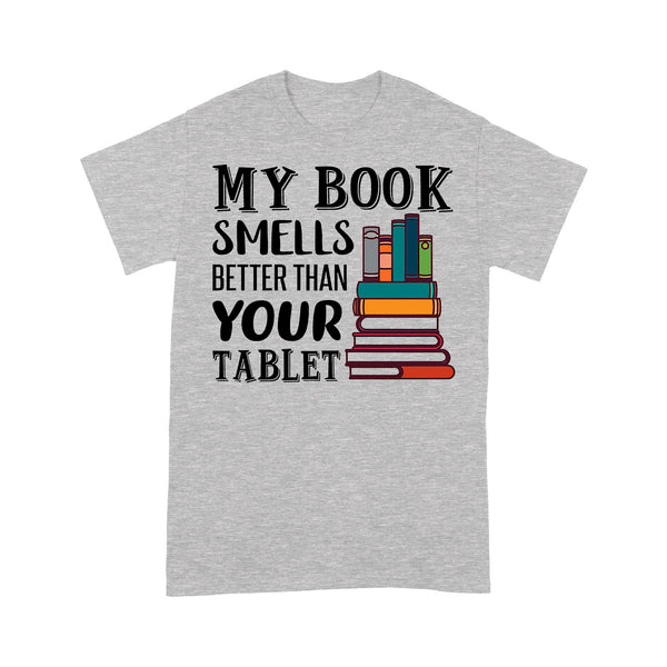 My Book Smells Better Than Your Tablet T-shirt XL By AllezyShirt