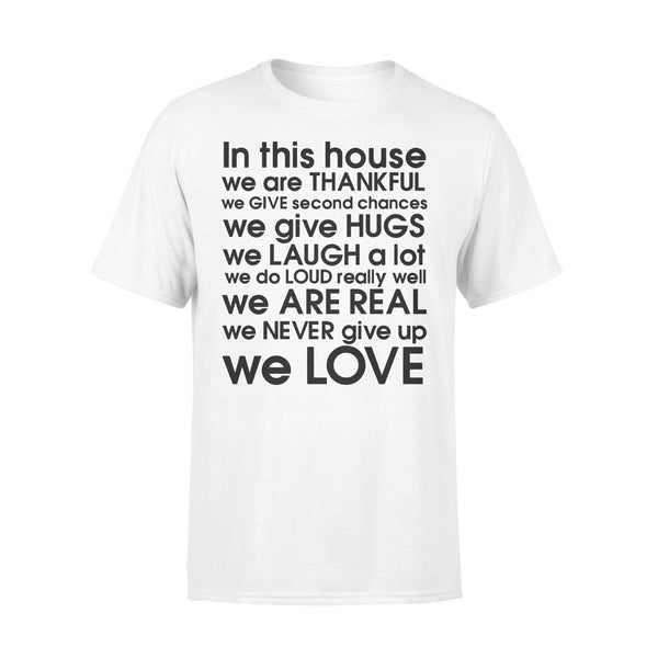 In This House We Are Thankful We Give Second Chances We Give Hugs We Love T-shirt L By AllezyShirt