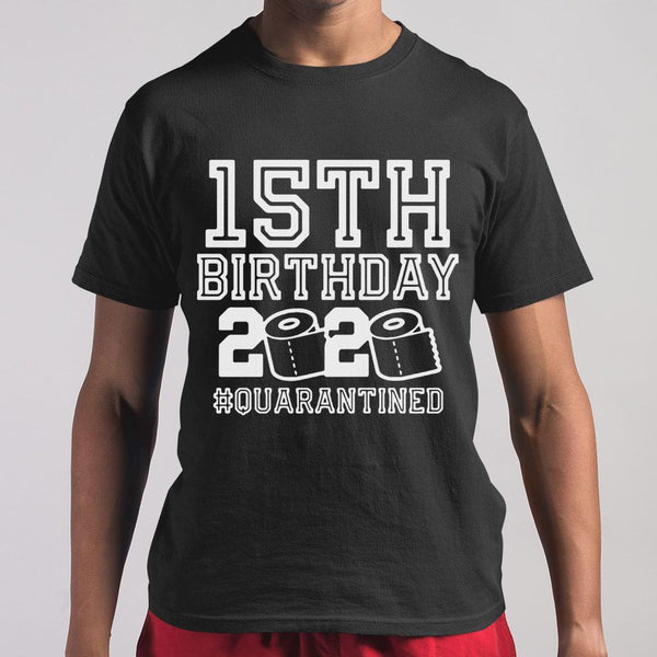 15Th Birthday 2020 Quarantine T-shirt S By AllezyShirt