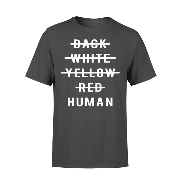 Anti Racism No Black White Yellow Red Only Human T-shirt L By AllezyShirt
