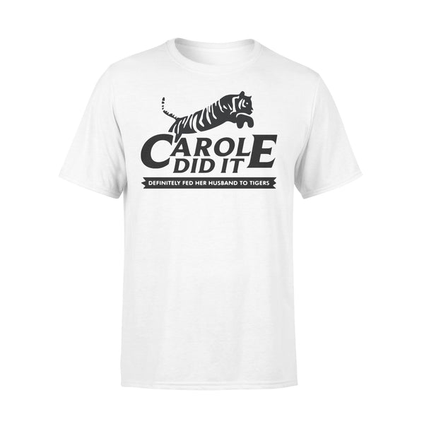 Carole Did It Definitely Fed Her Husband To Tigers Shirt L By AllezyShirt