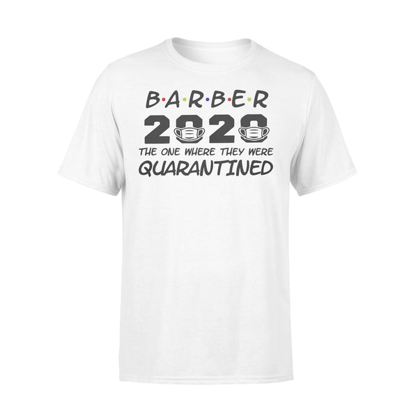 Barber 2020 The One Where They Were Quarantined Covid-19 Shirt L By AllezyShirt