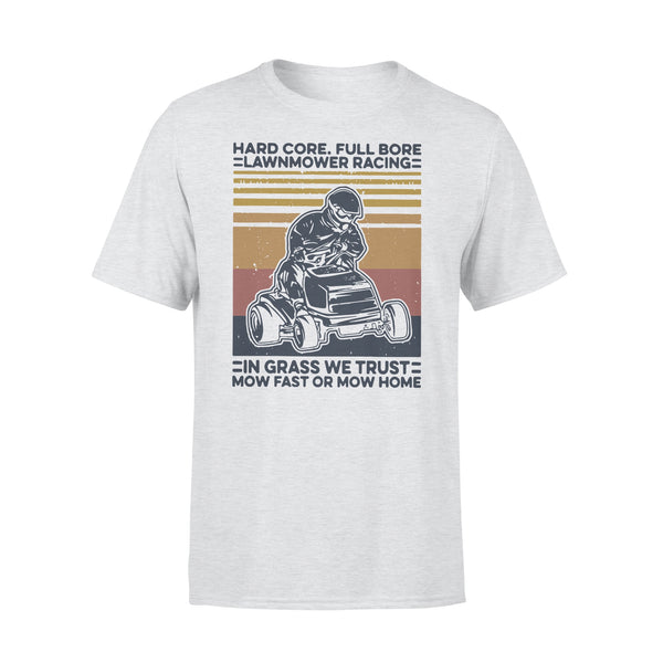 Hard Core Full Bore Lawnmower Racing In Grass We Trust Now Fast Or Mow Home Vintage T-shirt XL By AllezyShirt