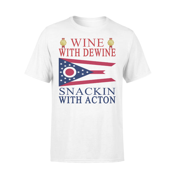 Wine With Dewine Snackin With Acton Shirt