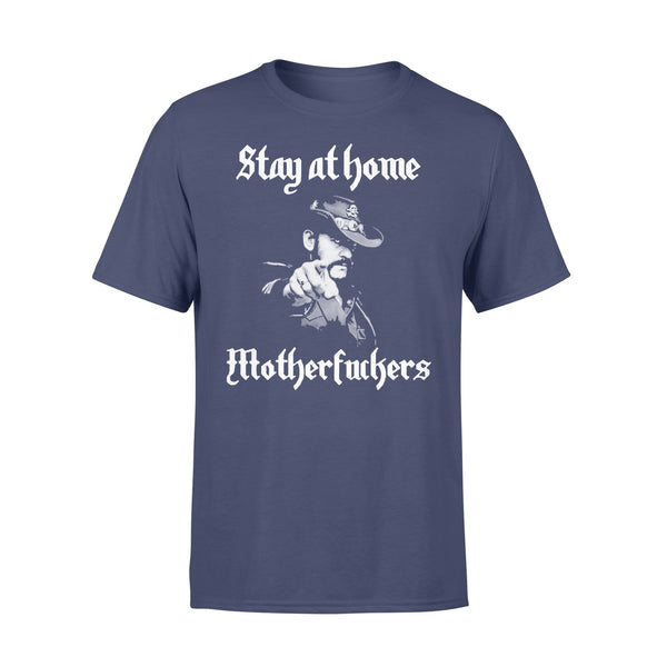 Lemmy Stay At Home Mother Fuckers Shirt XL By AllezyShirt