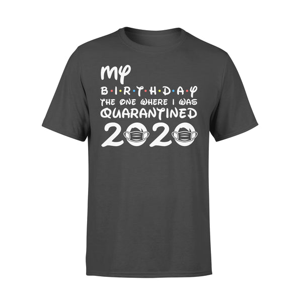 My Birthday The One Where I Was Quarantined 2020 Covid-19 L By AllezyShirt