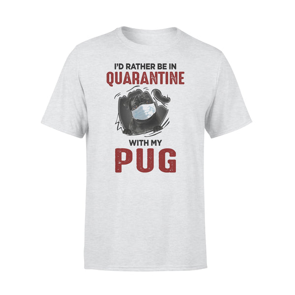 I'd Rather Be In Quarantine With My Pug Coronavirus T-shirt XL By AllezyShirt