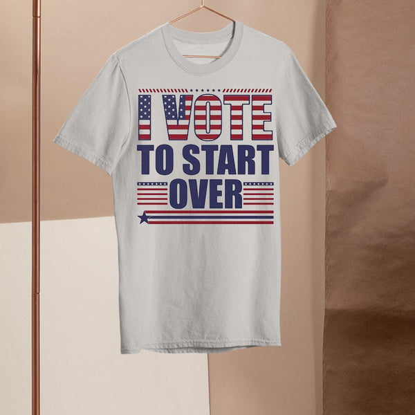 2020 Election I Vote To Start Over Shirt M By AllezyShirt
