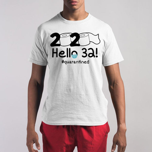 2020 Hello 32 #quarantined Shirt S By AllezyShirt