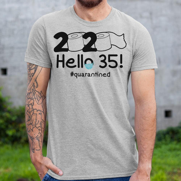 2020 Hello 35 #quarantined Shirt M By AllezyShirt