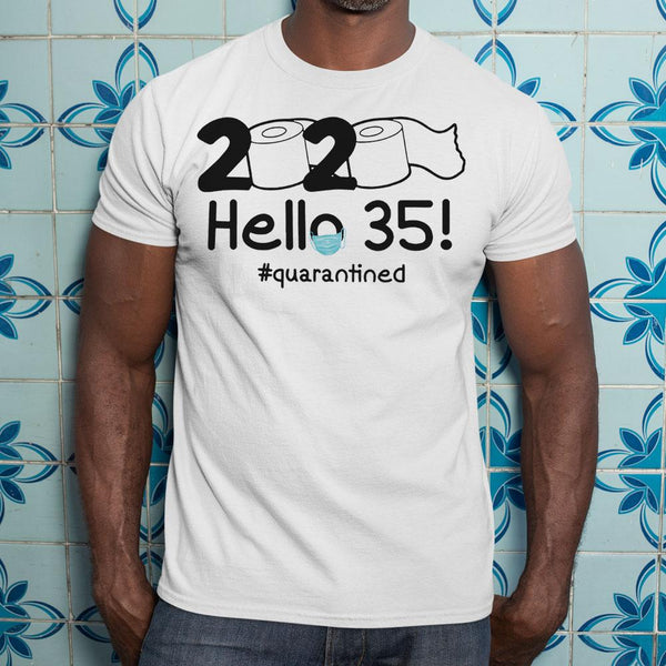 2020 Hello 35 #quarantined Shirt S By AllezyShirt