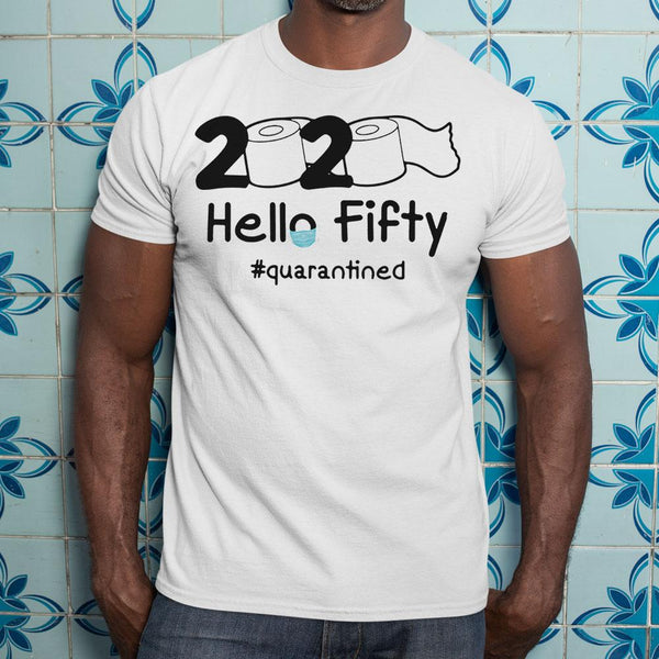 2020 Hello Fifty #quarantined Shirt S By AllezyShirt