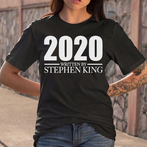 2020 Written By Stephan King T-shirt S By AllezyShirt