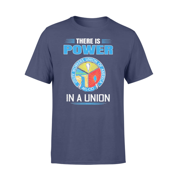 There Is Power Utility Workers Union Of America In A Union T-shirt XL By AllezyShirt