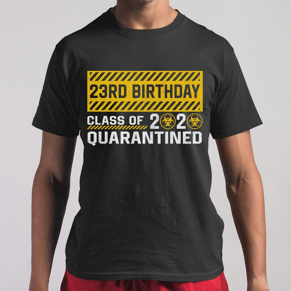 23Rd Birthday Class Of 2020 Quarantined T-shirt S By AllezyShirt