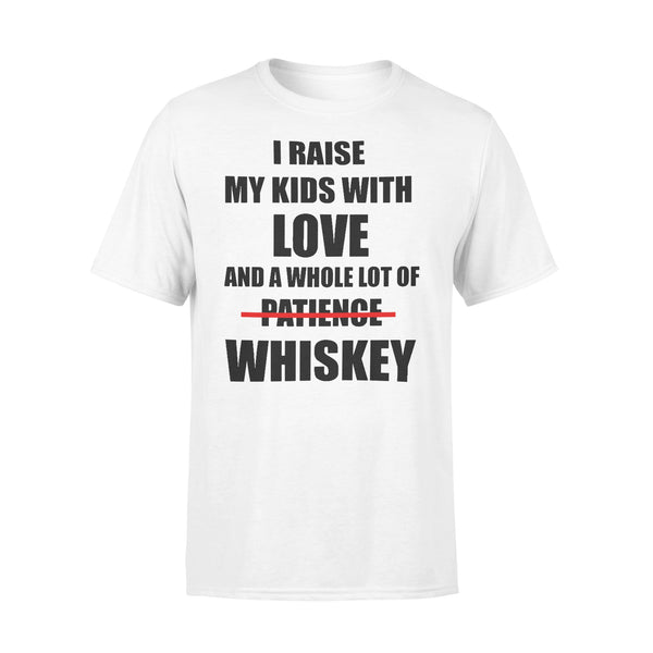 I Raise My Kids With Love And A Whole Lot Of Patience No Whiskey Family Funny T-shirt L By AllezyShirt