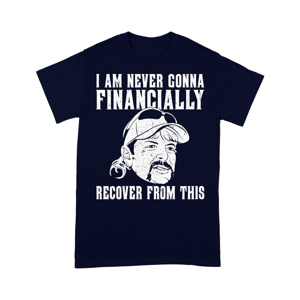 I Am Never Gonna Financially Recover From This T-shirt XL By AllezyShirt