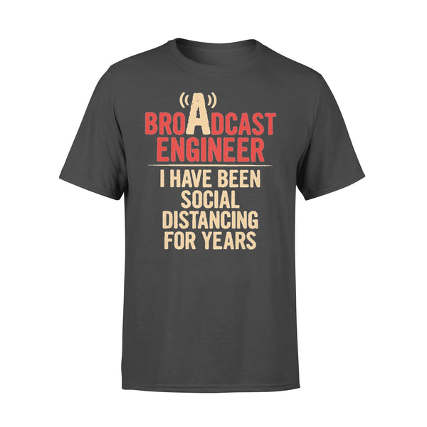 Broadcast Engineer I Have Been Social Distancing For Years T-shirt L By AllezyShirt