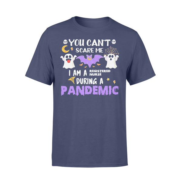 You Can't Scare Me I Am A Registered Nurse During A Pandemic Halloween T-shirt XL By AllezyShirt