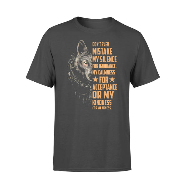 Wolf Don't Ever Mistake My Silence For Ignorance My Calmness For Acceptance T-shirt L By AllezyShirt
