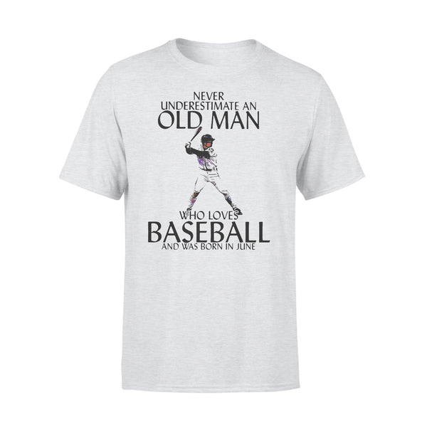 Never Underestimate An Old Man Who Loves Baseball And Was Born In June T-shirt XL By AllezyShirt