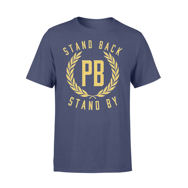 Stand Back Pb Stand By T-shirt XL By AllezyShirt