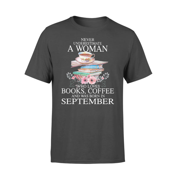 Never Underestimate A Woman Who Loves Books Coffee And Was Born In September Flowers T-shirt L By AllezyShirt