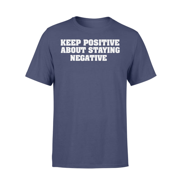 Official Keep Positive About Staying Negative Shirt XL By AllezyShirt