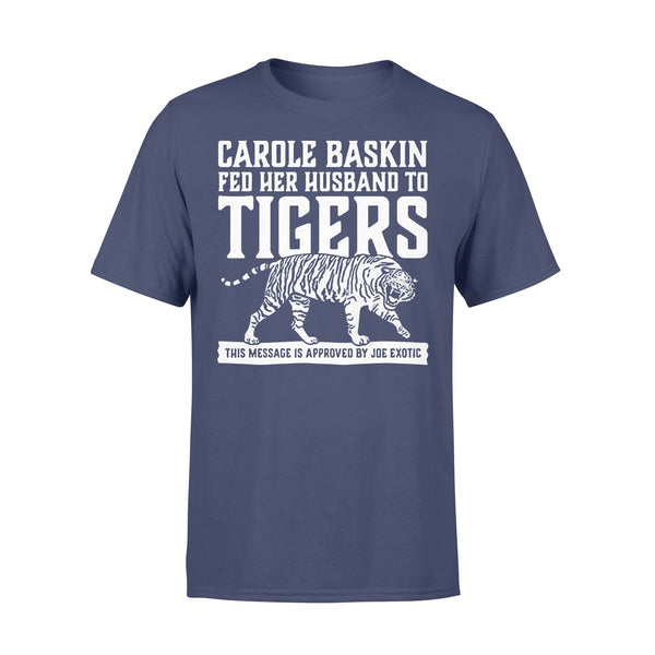 Carole Baskin Fed Her Husband To Tigers This Message Is Approved By Joe Exotic Shirt XL By AllezyShirt