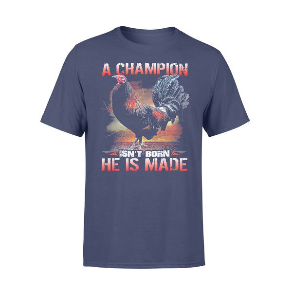 Chicken A Champion Isn't Born He Is Made T-shirt XL By AllezyShirt
