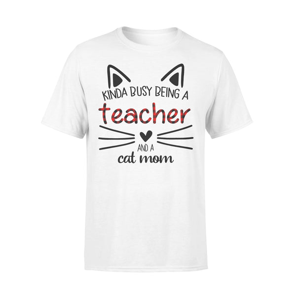 Kinda Busy Being A Teacher And A Cat Mom T-shirt S By AllezyShirt