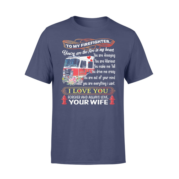 To My Firefighter You're The Fire In My Heart I Love You Forever And Always Your Wife T-shirt XL By AllezyShirt