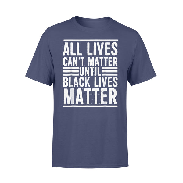 All Lives Can't Matter Until Black Lives Matter Line T-shirt XL By AllezyShirt